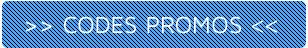 Liste des codes promos